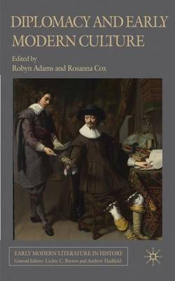 Diplomacy and Early Modern Culture - Early Modern Literature in History (Hardback)
