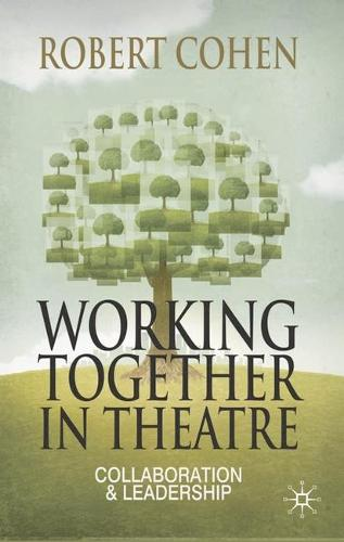 Working Together in Theatre: Collaboration and Leadership (Hardback)