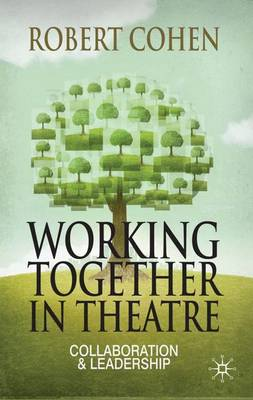 Working Together in Theatre: Collaboration and Leadership (Paperback)