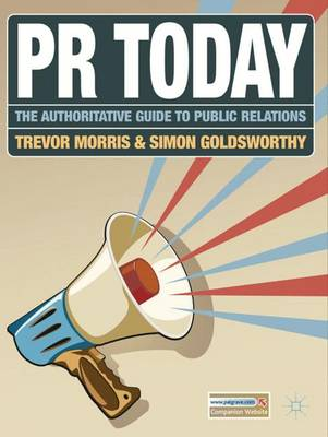 PR Today: The Authoritative Guide to Public Relations (Paperback)