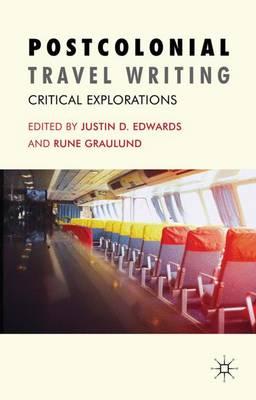 Postcolonial Travel Writing: Critical Explorations (Hardback)