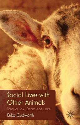 Social Lives with Other Animals: Tales of Sex, Death and Love (Hardback)