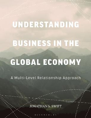Understanding Business in the Global Economy: A Multi-Level Relationship Approach (Paperback)