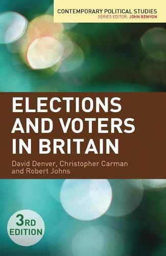 Elections and Voters in Britain - Contemporary Political Studies (Paperback)