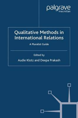 Qualitative Methods in International Relations: A Pluralist Guide - ECPR Research Methods (Paperback)