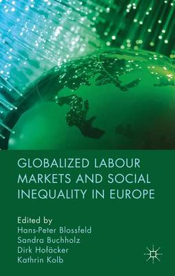 Globalized Labour Markets and Social Inequality in Europe (Hardback)