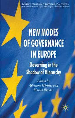 New Modes of Governance in Europe: Governing in the Shadow of Hierarchy - Palgrave Studies in European Union Politics (Hardback)