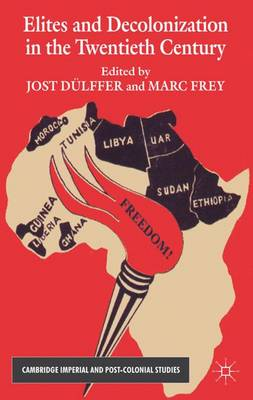 Elites and Decolonization in the Twentieth Century - Cambridge Imperial and Post-Colonial Studies Series (Hardback)