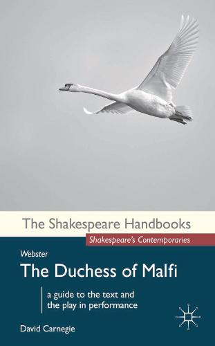 Webster: The Duchess of Malfi - Shakespeare Handbooks (Paperback)