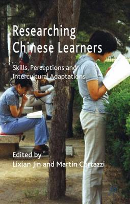 Researching Chinese Learners: Skills, Perceptions and Intercultural Adaptations (Hardback)