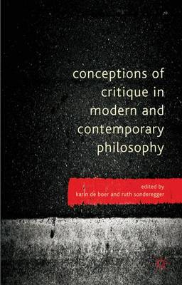 Conceptions of Critique in Modern and Contemporary Philosophy (Hardback)