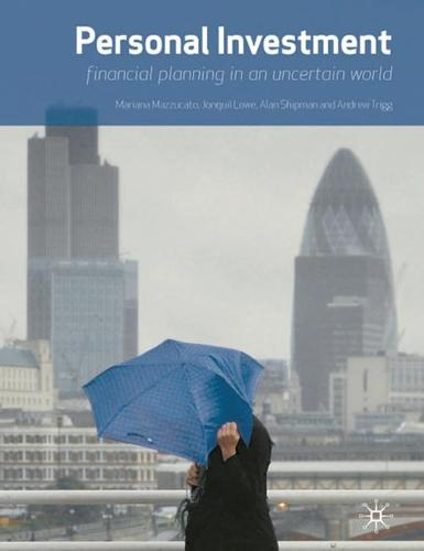 Personal Investment: financial planning in an uncertain world (Paperback)