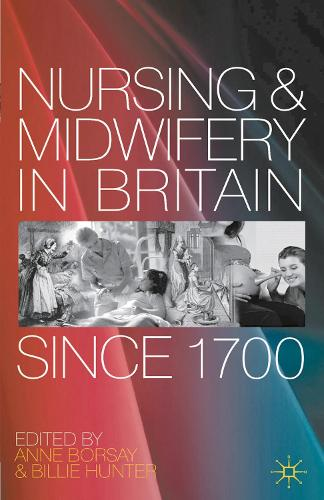 Nursing and Midwifery in Britain Since 1700 (Paperback)