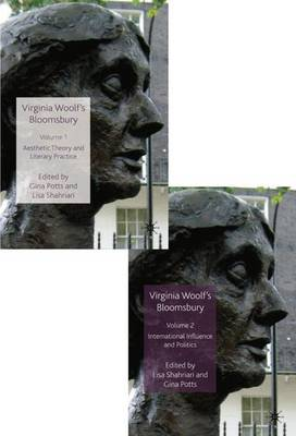 Virginia Woolf's Bloomsbury: Aesthetic Theory and Literary Practice/International Influence and Politics v. 1-2