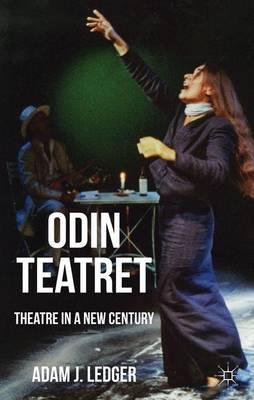 Odin Teatret: Theatre in a New Century (Hardback)