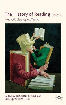 The History of Reading, Volume 3: Methods, Strategies, Tactics (Hardback)