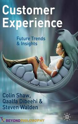 Customer Experience: Future Trends and Insights (Hardback)