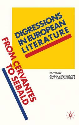 Digressions in European Literature: From Cervantes to Sebald (Hardback)