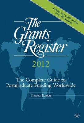 The Grants Register 2012: The Complete Guide to Postgraduate Funding Worldwide (Hardback)