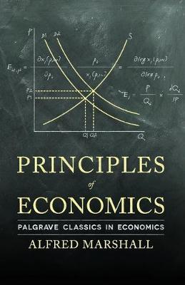 Principles of Economics - Palgrave Classics in Economics (Paperback)
