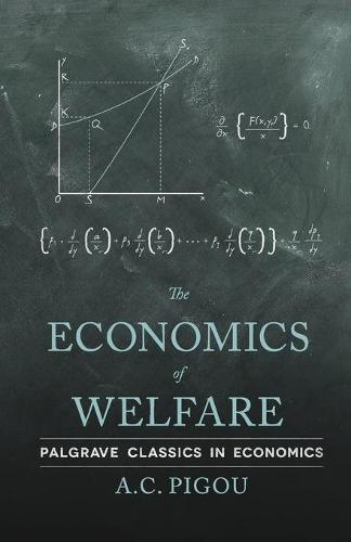 The Economics of Welfare - Palgrave Classics in Economics (Paperback)