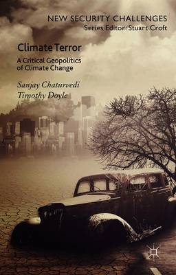 Climate Terror: A Critical Geopolitics of Climate Change - New Security Challenges (Paperback)