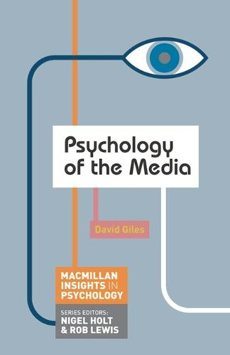 Psychology of the Media - Macmillan Insights in Psychology series (Paperback)