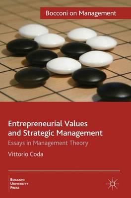 Entrepreneurial Values and Strategic Management: Essays in Management Theory - Bocconi on Management (Hardback)
