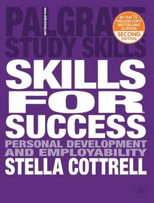 Skills for Success: Personal Development and Employability - Palgrave Study Skills (Paperback)