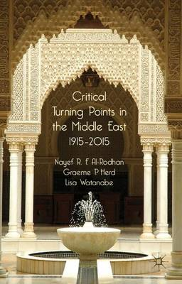 Critical Turning Points in the Middle East: 1915 - 2015 (Hardback)