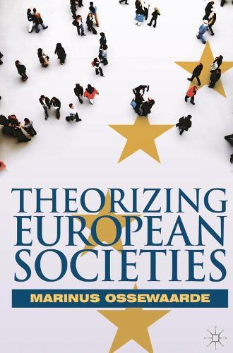 Theorizing European Societies (Hardback)