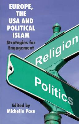 Europe, the USA and Political Islam: Strategies for Engagement (Hardback)
