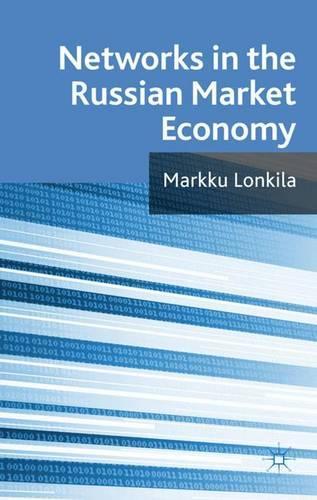 Networks in the Russian Market Economy (Hardback)