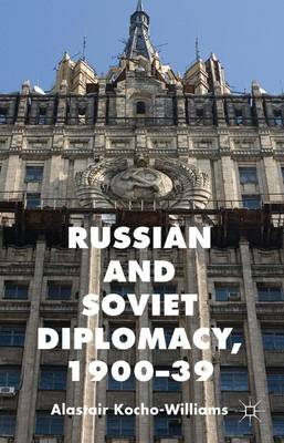 Russian and Soviet Diplomacy, 1900-39 (Hardback)