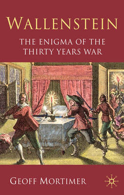 Wallenstein: The Enigma of the Thirty Years War (Paperback)