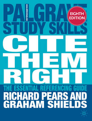 Cite Them Right: The Essential Referencing Guide - Palgrave Study Skills (Paperback)