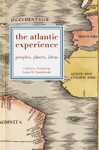 The Atlantic Experience: Peoples, Places, Ideas (Hardback)