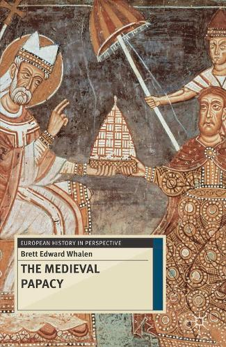 The Medieval Papacy - European History in Perspective (Hardback)