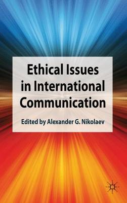 Ethical Issues in International Communication (Hardback)