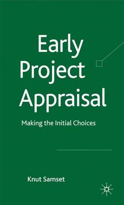 Early Project Appraisal: Making the Initial Choices (Hardback)