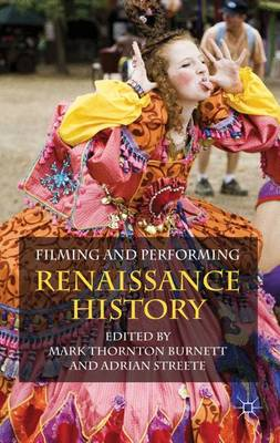 Filming and Performing Renaissance History (Hardback)