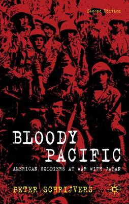 Bloody Pacific: American Soldiers at War with Japan (Paperback)