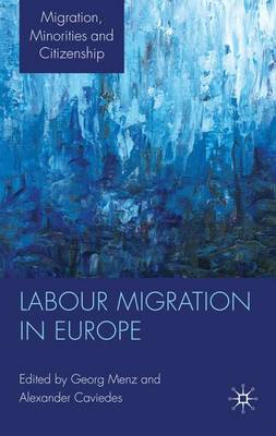 Labour Migration in Europe - Migration Minorities and Citizenship (Hardback)
