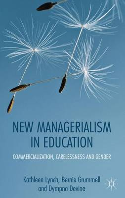 New Managerialism in Education: Commercialization, Carelessness and Gender (Hardback)