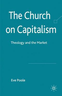 The Church on Capitalism: Theology and the Market (Hardback)