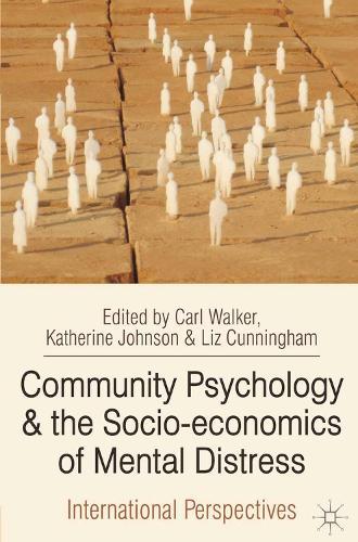 Community Psychology and the Socio-economics of Mental Distress: International Perspectives (Hardback)
