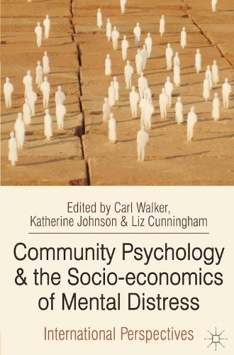 Community Psychology and the Socio-economics of Mental Distress: International Perspectives (Paperback)