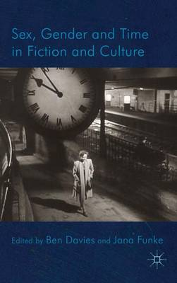 Sex, Gender and Time in Fiction and Culture (Hardback)