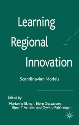 Learning Regional Innovation: Scandinavian Models (Hardback)