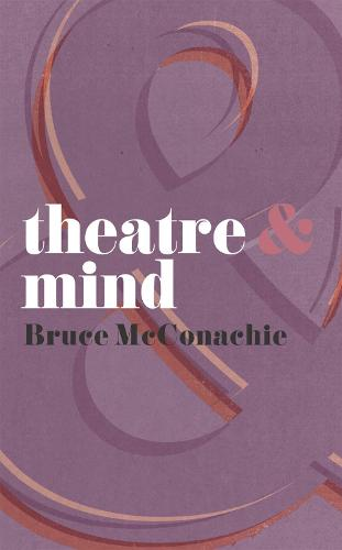 Theatre and Mind - Theatre And (Paperback)